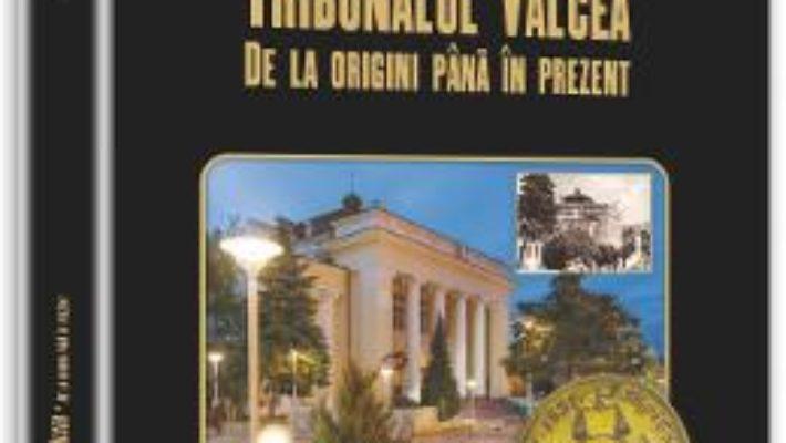 Download  Tribunalul Valcea de la origini pana in prezent – Gheorghe Bonciu PDF Online