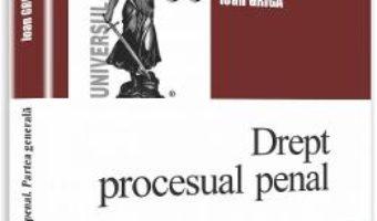 Cartea Drept procesual penal. Partea generala – Ioan Griga (download, pret, reducere)