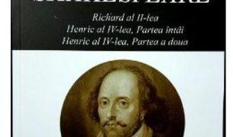 Download  Opere XI Richard al II-lea, Henric al IV-lea – William Shakespeare PDF Online