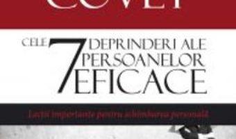 Download  Cele 7 deprinderi ale persoanelor eficace ed.4 – Stephen R. Covey PDF Online