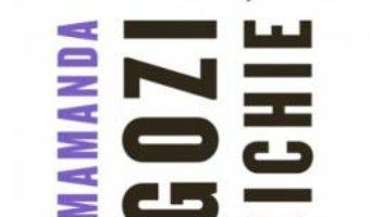 Cartea Feminist(a) Feministi – Chimamanda Ngozi Adichie (download, pret, reducere)