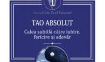 Download  Tao Absolut. Calea subtila catre iubire, fericire si adevar – Osho PDF Online
