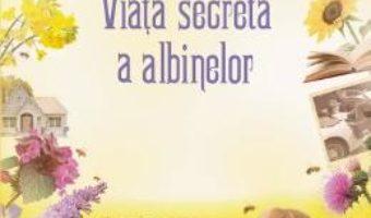 Cartea Viata secreta a albinelor – Sue Monk Kidd (download, pret, reducere)