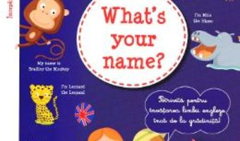 Cartea What's your name? + CD – I learn English with Peter and Emily – Annie Sussel, Christophe Boncens (download, pret, reducere)