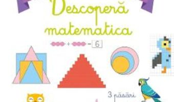 Cartea Descopera matematica – Atelier de jocuri si activitati montessori – Delphine Urvoy (download, pret, reducere)
