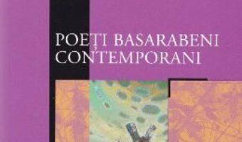 Cartea Poeti basarabeni contemporani (download, pret, reducere)