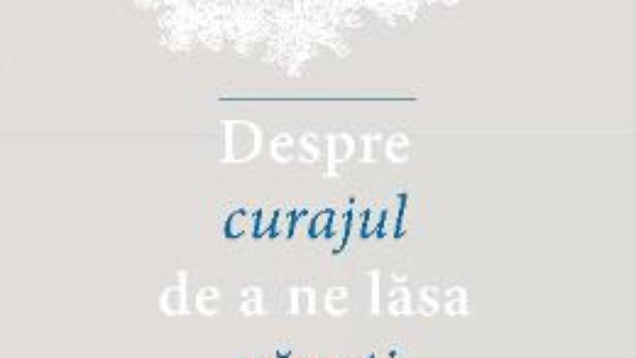 Cartea Despre curajul de a ne lasa vazuti – Dragos Bucurenci (download, pret, reducere)
