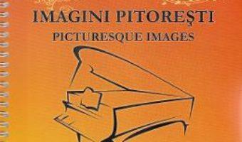Cartea Imagini pitoresti – Carmen Petra-Basacopol (download, pret, reducere)