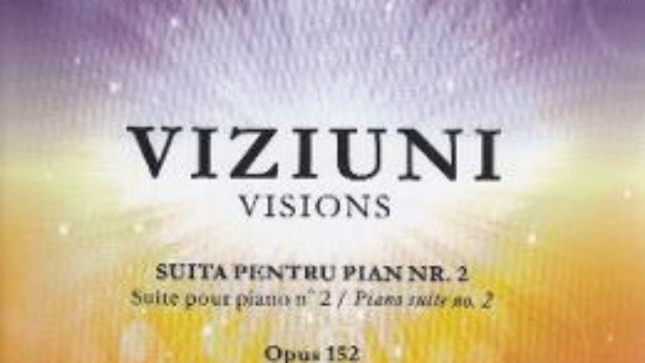Cartea Viziuni Suita pentru Pian Nr.2 – Carmen Petra-Basacopol (download, pret, reducere)