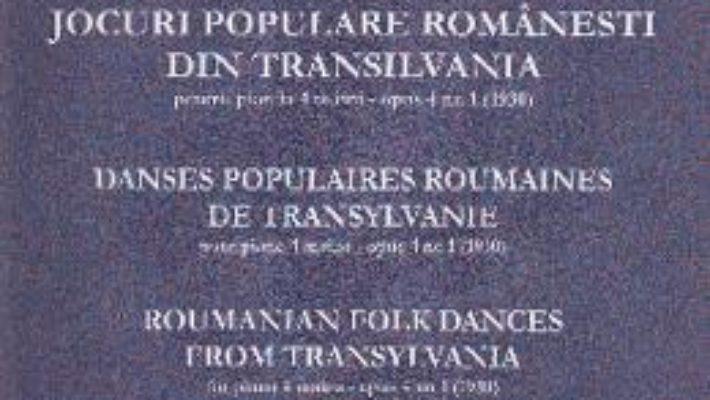 Cartea Jocuri populare romanesti din Transilvania pentru Pian la 4 maini Opus 4 Nr.1 – Constantin Silvestri (download, pret, reducere)