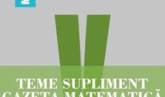 Cartea Teme supliment Gazeta Matematica cls 5 – Radu Gologan, Ion Cicu, Alexandru Negrescu (download, pret, reducere)