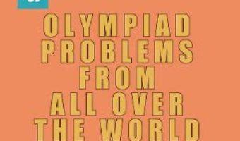 Cartea Olympiad Problems from all over the World 7th Grade Content vol.3 – D.M. Batinetu-Giurgiu, Marin Chirciu, Daniel Sitaru (download, pret, reducere)
