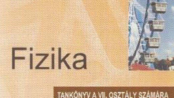Cartea Fizica – Clasa 7 – Manual (Lb. Maghiara) – Andrei Petrescu, Adriana Ghita (download, pret, reducere)