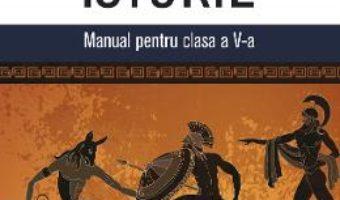 Cartea Istorie – Clasa 5 – Manual + CD – Bogdan Teodorescu, Cristina Hornoiu (download, pret, reducere)