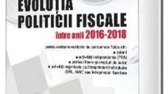 Cartea Evolutia politicii fiscale intre anii 2016-2018 – Virginia Greceanu-Cocos (download, pret, reducere)