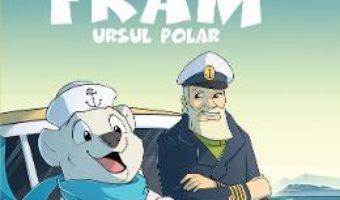 Cartea Aventurile lui Fram, ursul polar – Adrian Barbu, Alexandra Abagiu (download, pret, reducere)