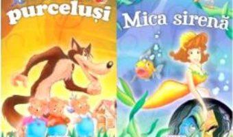 Cartea 2 povesti: Cei trei purcelusi si Mica sirena (download, pret, reducere)