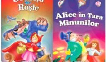 Cartea 2 Povesti: Scufita Rosie si Alice in Tara Minunilor (download, pret, reducere)
