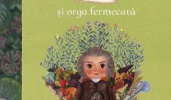 Cartea Bach si orga fermecata – Cristina Andone, Adriana Gheorghe (download, pret, reducere)