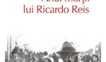 Cartea Anul mortii lui Ricardo Reis – Jose Saramago (download, pret, reducere)