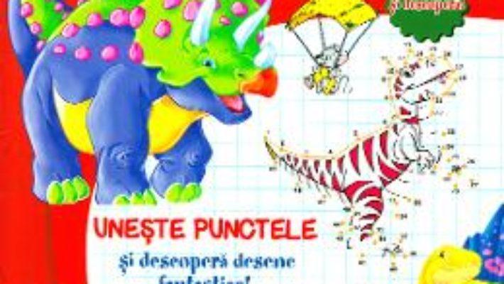 Cartea Uneste punctele – Dinozaurii (download, pret, reducere)