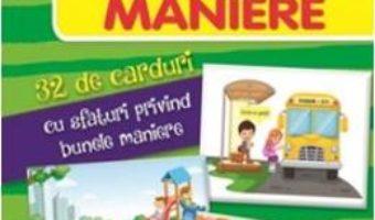 Cartea Invatam prin joc: Bunele maniere – 32 de carduri (download, pret, reducere)