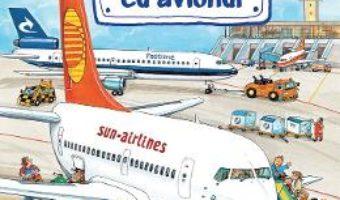 Cartea Lumea vehiculelor: La drum cu avionul – Susanne Gernhauser, Wolfgang Metzger (download, pret, reducere)