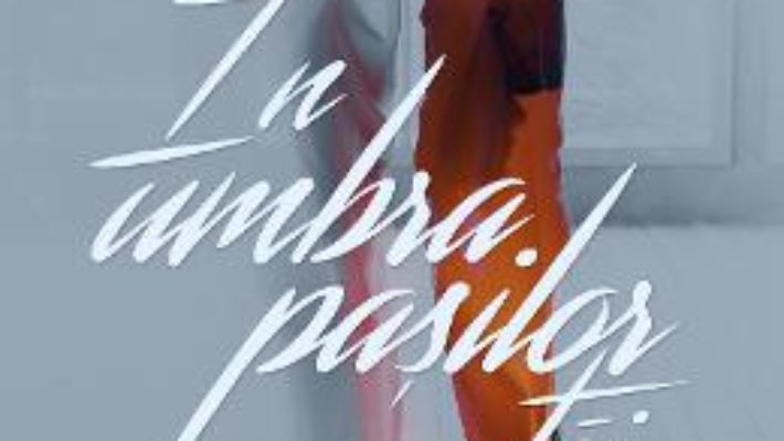 Download  In umbra pasilor tai – Vitali Cipileaga PDF Online
