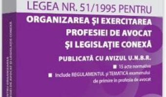 Cartea Legea nr.51 din 1995 pentru organizarea si exercitarea profesiei de avocat si legislatie conexa ed.2 (download, pret, reducere)