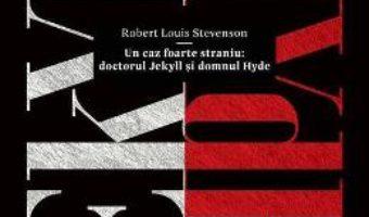 Cartea Un caz foarte straniu: Doctorul Jekyll si Domnul Hyde – Robert Louis Stevenson (download, pret, reducere)