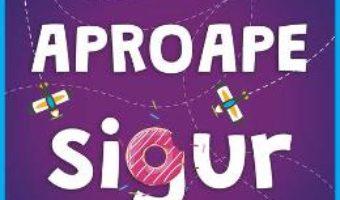 Cartea Aproape sigur – Lisa Graff (download, pret, reducere)