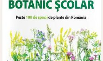 Cartea Atlas botanic scolar (download, pret, reducere)