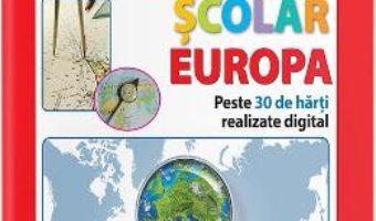 Cartea Atlas geografic scolar: Europa (download, pret, reducere)