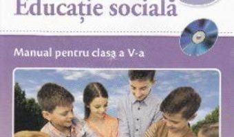 Cartea Educatie sociala – Clasa 5 – Manual + CD – Daniela Barbu, Cristiana Ana-Maria Boca (download, pret, reducere)