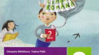 Cartea Comunicare in limba romana – Clasa 2. Partea 1 – Caiet – Cleopatra Mihailescu, Tudora Pitila (download, pret, reducere)