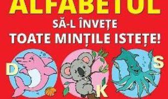 Cartea Alfabetul sa-l invete toate mintile istete – Liviu Stanila, Horia Crisan (download, pret, reducere)