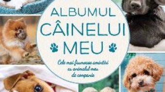 Cartea Albumul cainelui meu (download, pret, reducere)