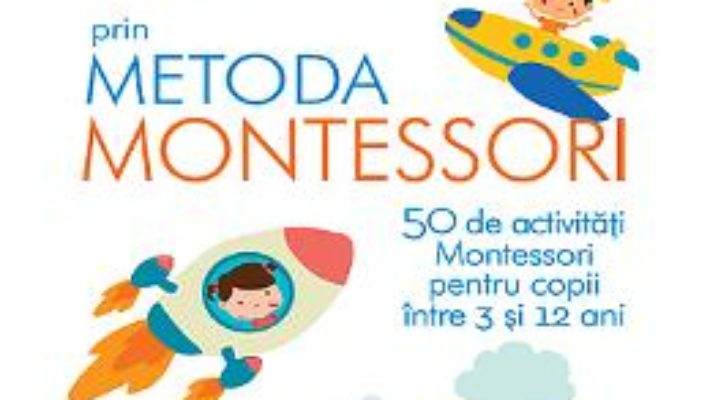 Cartea Ofera-i copilului tau incredere in sine prin metoda Montessori – Sylvie d'Esclaibes (download, pret, reducere)