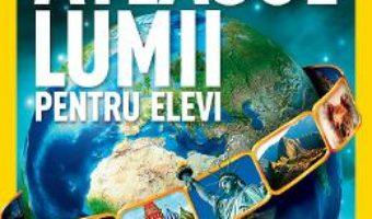 Cartea Atlasul lumii pentru elevi (necartonat) – National Geographic (download, pret, reducere)