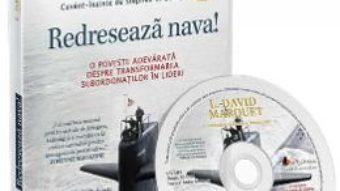 Cartea CD Redreseaza nava! – L. David Marquet (download, pret, reducere)