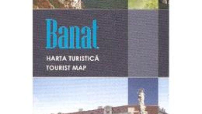 Cartea Banat – Harta Turistica (download, pret, reducere)