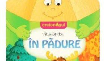 Cartea Creionasul in padure – Carte sonora – Titus Stirbu (download, pret, reducere)