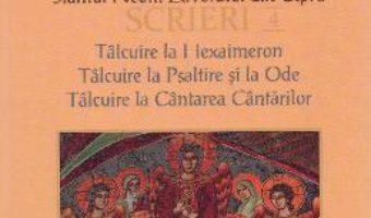 Cartea Scrieri 4: Talcuire la Hexaimeron – Sfantul Neofit Zavoratul din Cipru (download, pret, reducere)