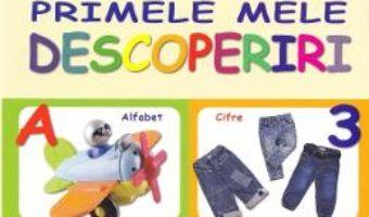 Cartea Primele mele descoperiri (download, pret, reducere)