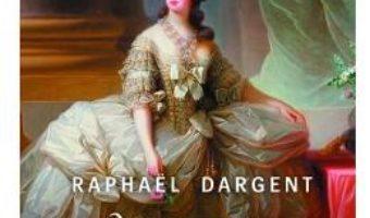 Cartea Maria Antoaneta. Procesul Reginei – Raphael Dargent (download, pret, reducere)