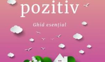 Cartea Parenting pozitiv – Rebecca Eanes (download, pret, reducere)