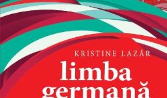 Cartea Limba germana. Exercitii ilustrate grupate tematic – Kristine Lazar (download, pret, reducere)