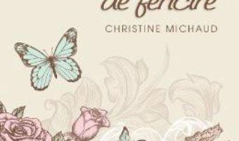 Cartea Proiectul meu de fericire – Christine Michaud (download, pret, reducere)