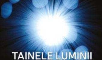 Download  Tainele luminii – Dannion Brinkley, Kathryn Brinkley PDF Online