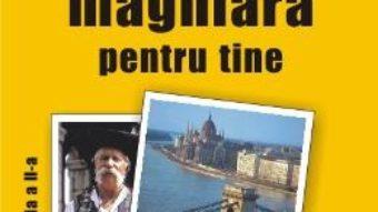 Download  Limba maghiara pentru tine – Andrei Gancz, Margareta Gancz PDF Online
